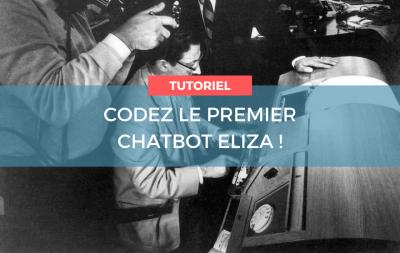 Tutoriel - Codez Le premier chatbot Eliza