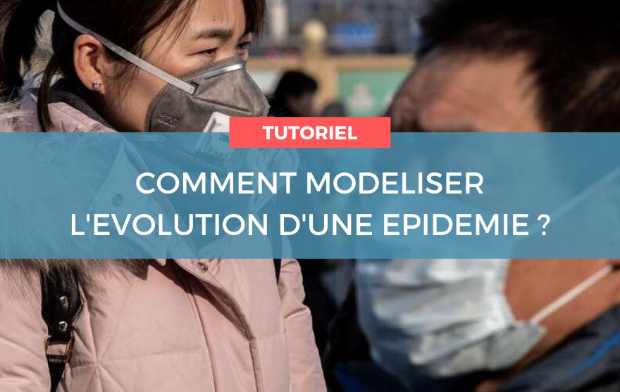 Tutoriel - Comment modéliser evolution épidémie (H1N1 et Coronavirus)